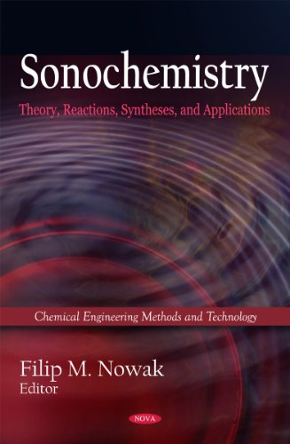 9781617286520: Sonochemistry: Theory, Reactions and Syntheses, and Applications (Chemistry Engineering Methods and Technology)