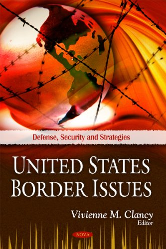 United States Border Issues (Defense Security and Strategies)