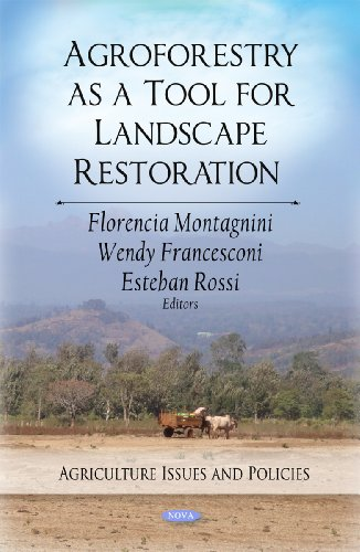Agroforestry As a Tool for Landscape Restoration (Agriculture Issues and Policies)