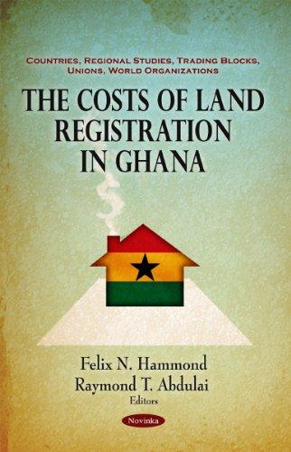 The Costs of Land Registration in Ghana: Felix N. Hammond,