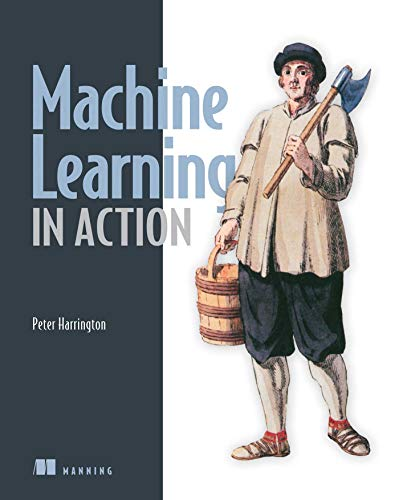 Machine Learning in Action: Peter Harrington