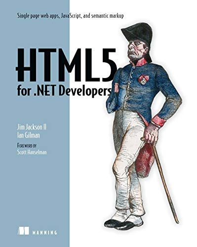 9781617290435: HTML5 for .NET Developers: Single Page Web Apps, JavaScript, and Semantic Markup