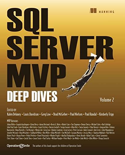 SQL Server MVP Deep Dives, Volume 2: Kalen Delaney; Louis Davidson; Greg Low; Brad McGhee; Paul ...