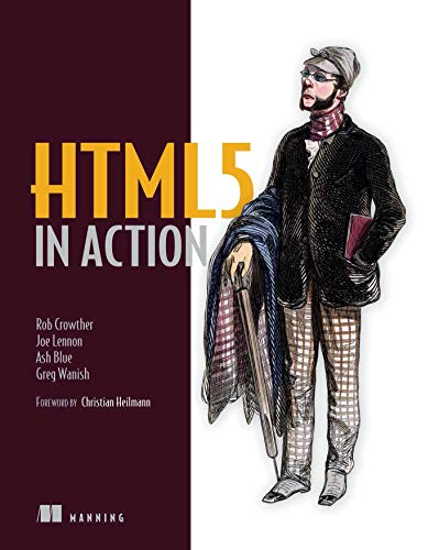 HTML5 in Action: Rob Crowther; Joe