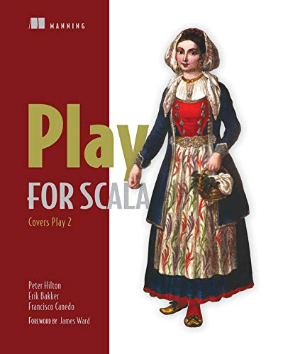 9781617290794: Play for Scala: Covers Play 2