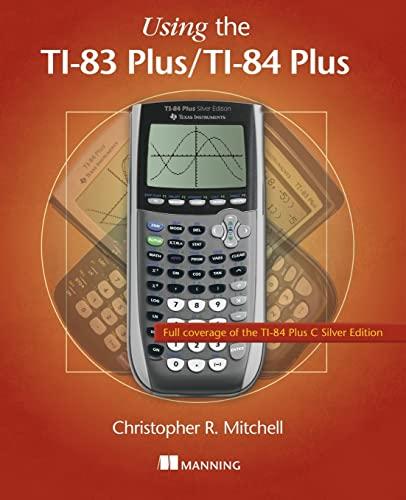 9781617290848: Using the TI-83 Plus/TI-84 Plus: Full Coverage of the TI-84 Plus Silver Edition