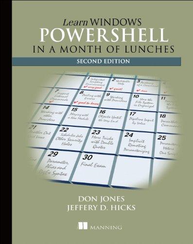 Learn Windows PowerShell in a Month of: Don Jones; Jeffery