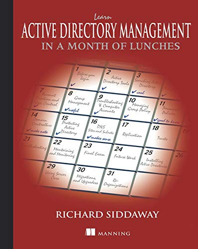 Learn Active Directory Management in a Month: Siddaway, Richard
