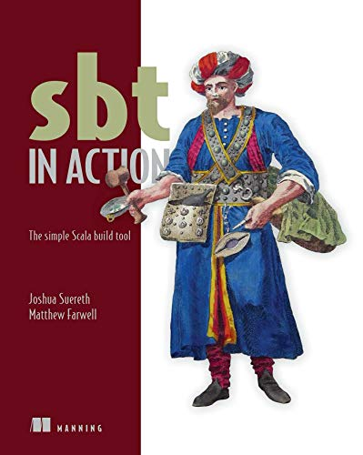 9781617291272: sbt in Action: The simple Scala build tool