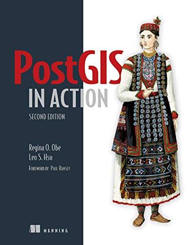 PostGIS in Action (Paperback): Regina O. Obe,