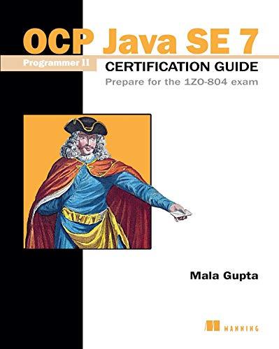 OCP Java SE 7 Programmer II Certification: Gupta, Mala