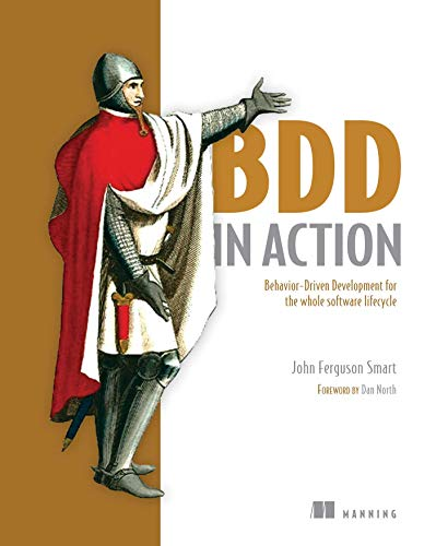 9781617291654: BDD in Action: Behavior-driven development for the whole software lifecycle