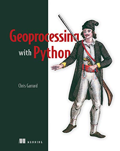 9781617292149: Geoprocessing with Python