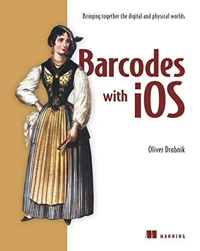 9781617292156: Barcodes with iOS7:Bringing together the digital and physical worlds