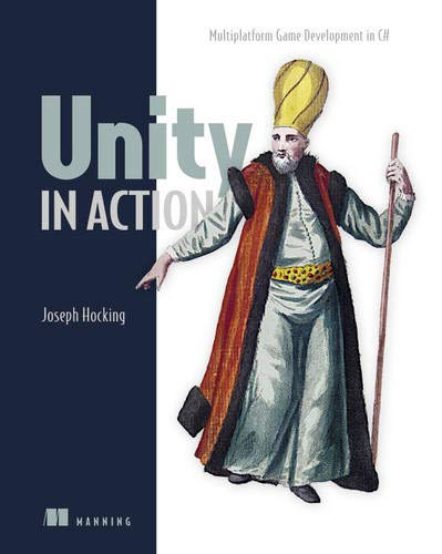 9781617292323: Unity in Action: Multiplatform Game Development in C# with Unity 5