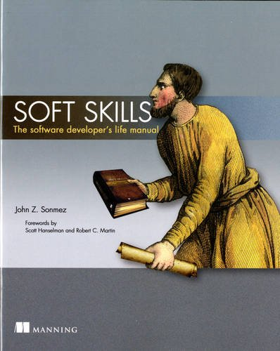 9781617292392: Soft Skills: The software developer's life manual