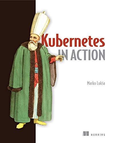 9781617293726: Kubernetes in Action