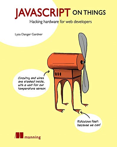 9781617293863: JavaScript on Things: Hardware for Web Developers