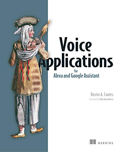 9781617295317: Coates, D: Voice Applications for Alexa and Google Assistant