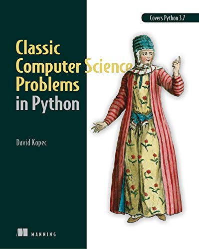 9781617295980: Classic Computer Science Problems in Python: Easy to advanced programming challenges to sharpen your coding skills and improve your algorithmic thinking