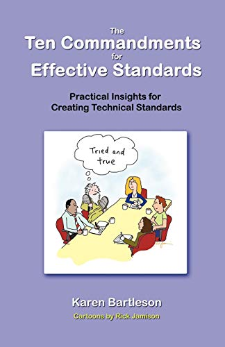 9781617300004: The Ten Commandments for Effective Standards: Practical Insights for Creating Technical Standards