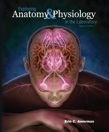 9781617310560: Exploring Anatomy & Physiology in the Laboratory ...