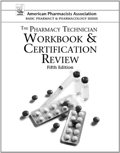 9781617310720: The Pharmacy Technician Workbook & Certification Review (American Pharmacists Association Basic Pharmacy and Pharmacology Series)