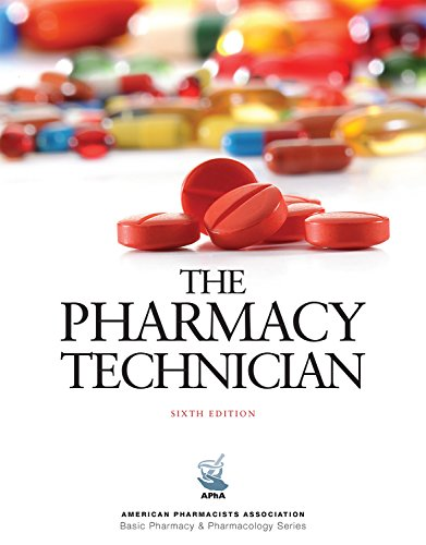 The Pharmacy Technician, 6e (American Pharmacists Association: Perspective Press