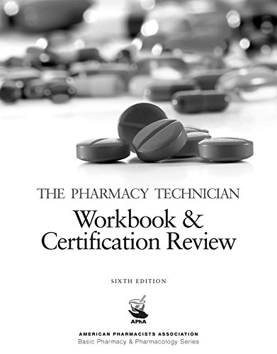 9781617314889: The Pharmacy Technician Workbook & Certification Review, 6e (American Pharmacists Association Basic Pharmacy & Pharmacology Series)