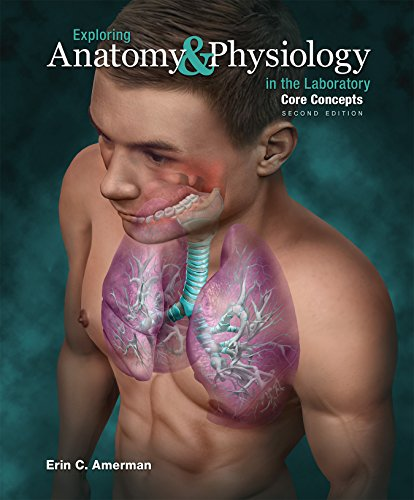 Exploring Anatomy & Physiology in the Laboratory: Erin C. Amerman