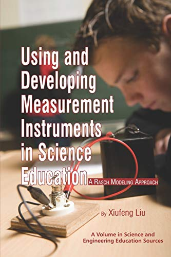 9781617350030: Using and Developing Measurement Instruments in Science Education: A Rasch Modeling Approach (Science and Engineering Education Sources)