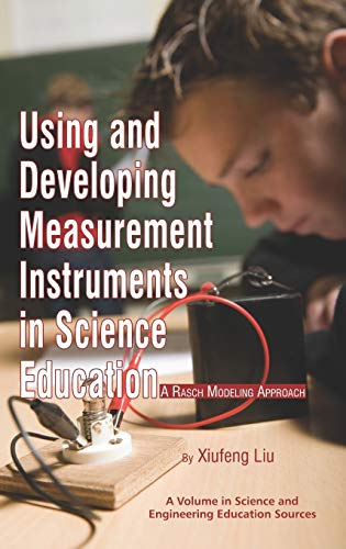 9781617350047: Using and Developing Measurement Instruments in Science Education: A Rasch Modeling Approach (Hc) (Science and Engineering Education Sources)