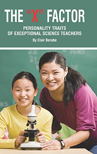 9781617350368: The X Factor; Personality Traits of Exceptional Science Teachers (Hc)