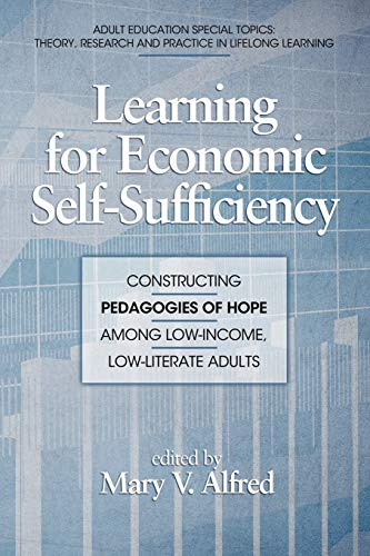 9781617351105: Learning for Economic Self-Sufficiency: Constructing Pedagogies of Hope Among Low-Income, Low-Literate Adults (Adult Education Special Topics)