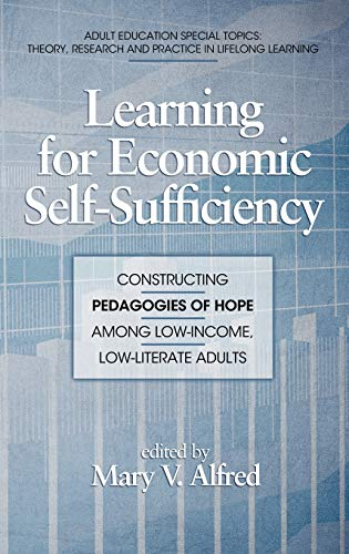 9781617351112: Learning for Economic Self-Sufficiency: Constructing Pedagogies of Hope Among Low-Income, Low-Literate Adults (Hc) (Adult Education Special Topics: Theory, Research and Practice in Lifelong Learning)