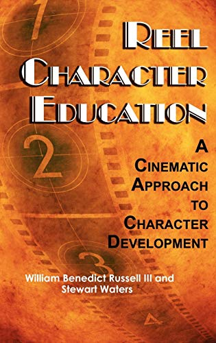 Reel Character Education: A Cinematic Approach to Character Development (Hc): Stewart Waters
