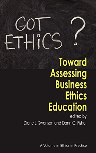 9781617351631: Toward Assessing Business Ethics Education (Hc) (Ethics in Practice (Hardcover))