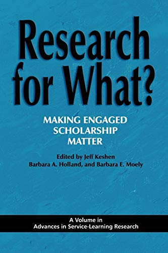 9781617351655: Research for What?: Making Engaged Scholarship Matter (Advances in Service-Learning Research)