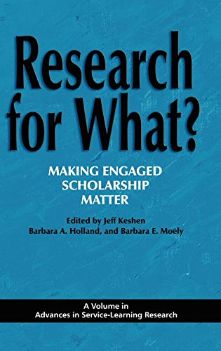9781617351662: Research for What? Making Engaged Scholarship Matter (Hc) (Advances in Service-Learning Research)