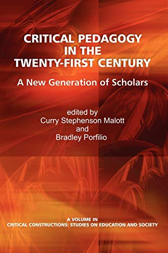 9781617353307: Critical Pedagogy in the Twenty-First Century: A New Generation of Scholars (Critical Constructions: Studies on Education and Society)