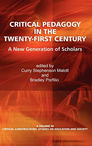 9781617353314: Critical Pedagogy in the Twenty-First Century: A New Generation of Scholars (Hc) (Critical Constructions: Studies on Education and Society)