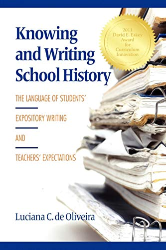 9781617353369: Knowing and Writing School History: The Language of Students' Expository Writing and Teachers' Expectations