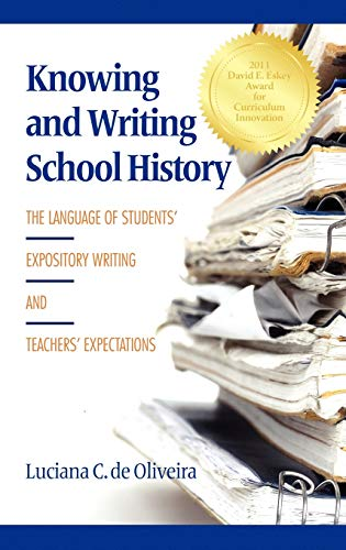 9781617353376: Knowing and Writing School History: The Language of Students' Expository Writing and Teachers' Expectations (Hc)
