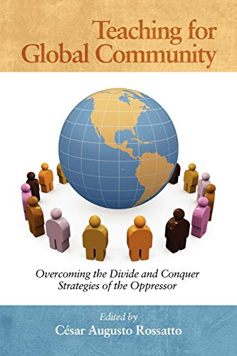 9781617353574: Teaching for Global Community: Overcoming the Divide and Conquer Strategies of the Oppressor