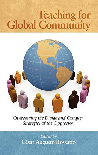 9781617353581: Teaching for Global Community: Overcoming the Divide and Conquer Strategies of the Oppressor (Hc)