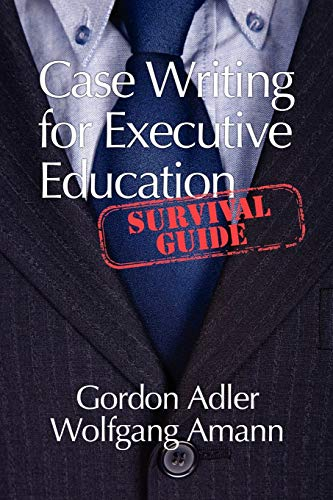 9781617353604: Case Writing For Executive Education: A Survival Guide