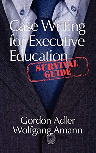9781617353611: Case Writing for Executive Education: A Survival Guide