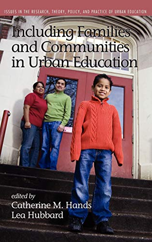 9781617354007: Including Families and Communities in Urban Education (Hc) (Issues in Research, Theory, Policy, and Practice of Urban Education)