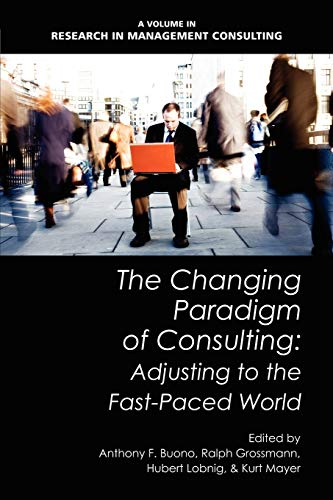 9781617354175: The Changing Paradigm of Consulting: Adjusting to the Fast-Paced World (Research in Management Consulting)
