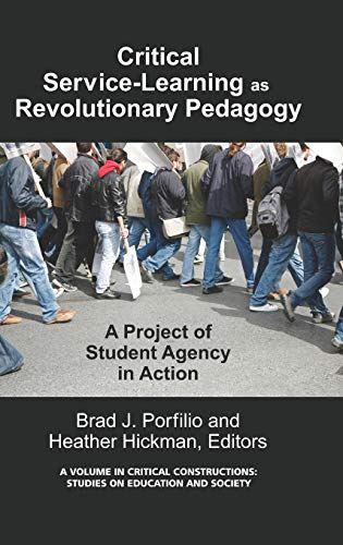 Critical-Service Learning as a Revolutionary Pedagogy: An International Project of Student Agency ...